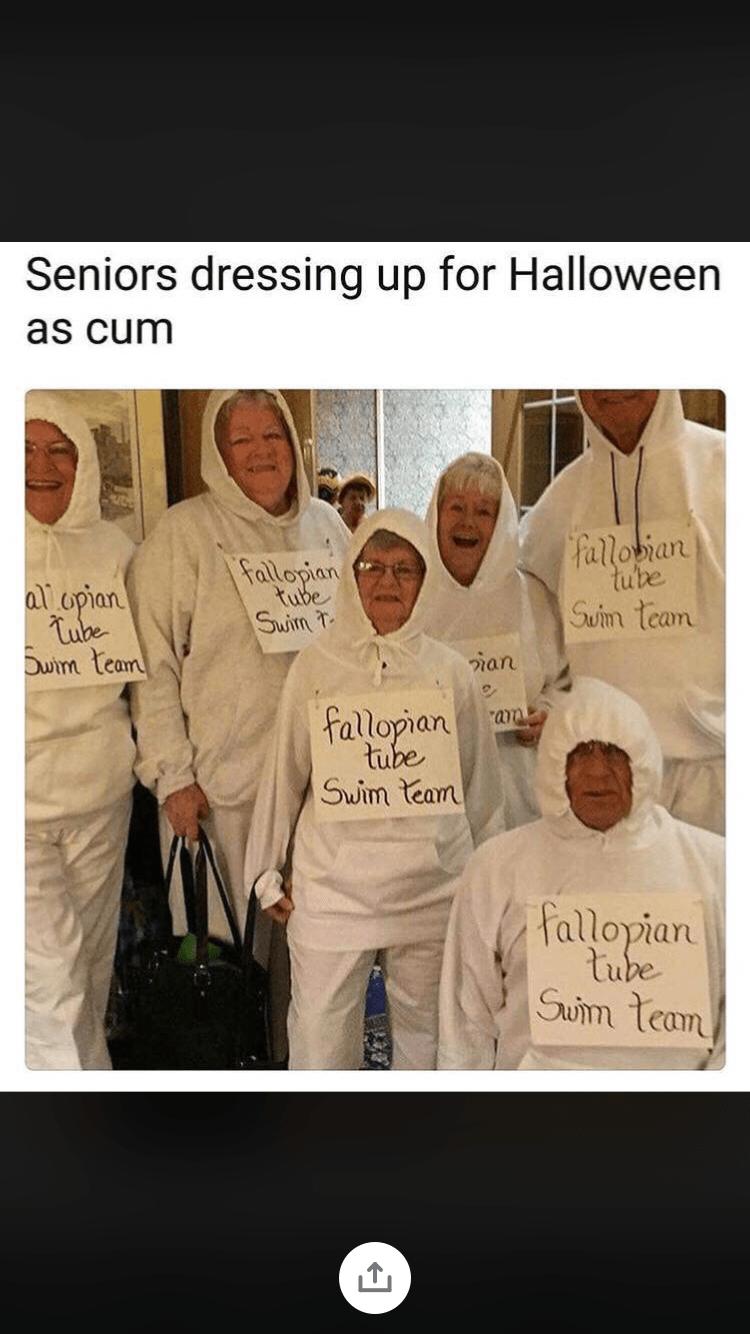 medical memes - People - Seniors dressing up for Halloween as cum Fallobian tute fallopian ai opian Tube Suim team tube Swim T Swim team an fallopian tube Swim tean fallopian tube Sum team