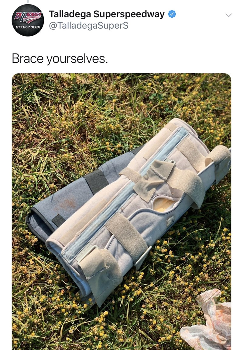 "Funny tweet from Talladega Superspeedway that reads, ""Brace yourselves"" above a photo of a knee brace lying in the grass"