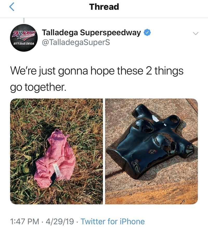 "Funny tweet from Talladega Superspeedway that reads, ""We're just gonna hope these two things go together"" above photos of a lacy bra and the top half of a mannequin"