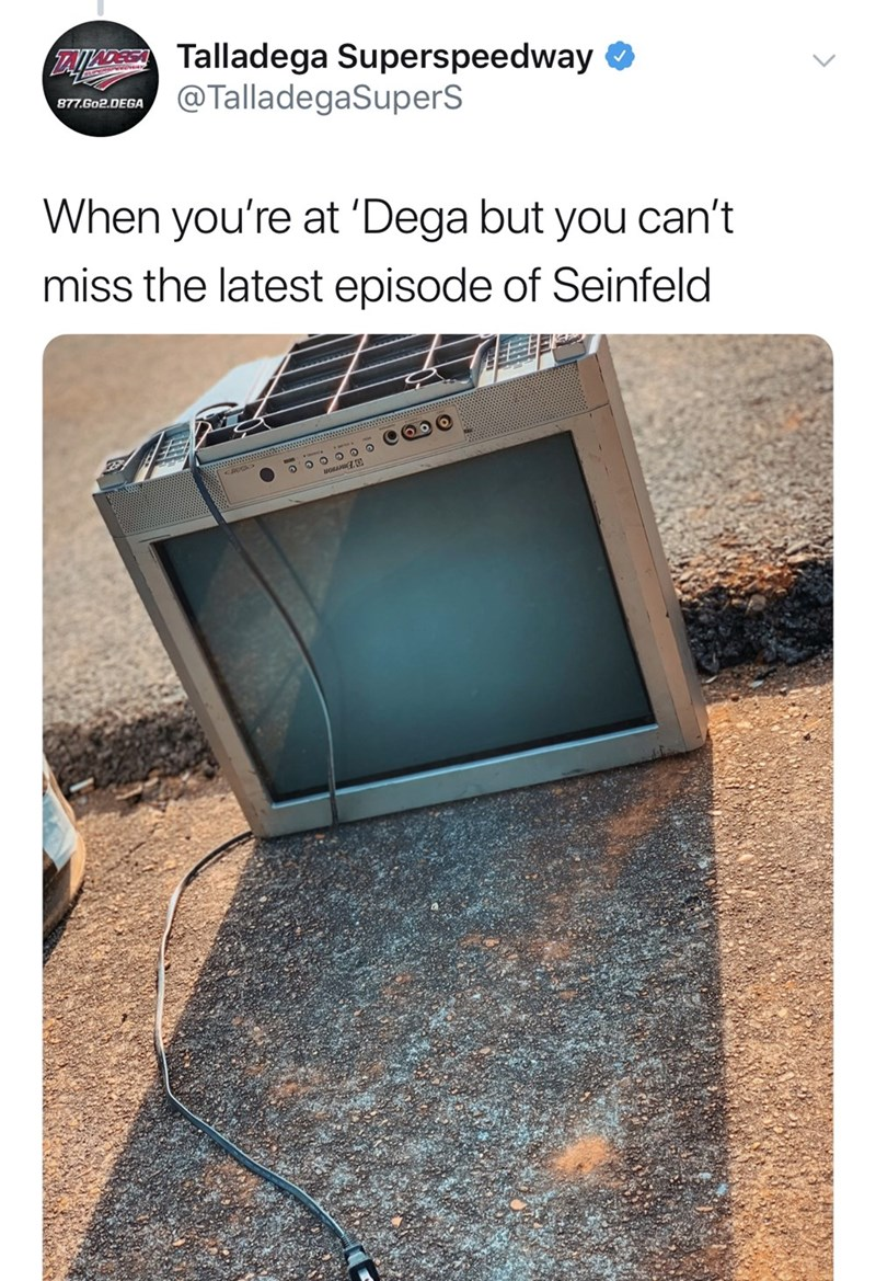 "Funny tweet from Talladega Superspeedway that reads, ""When you're at 'Dega but you can't miss the latest episode of Seinfeld"" above a photo of an old TV"