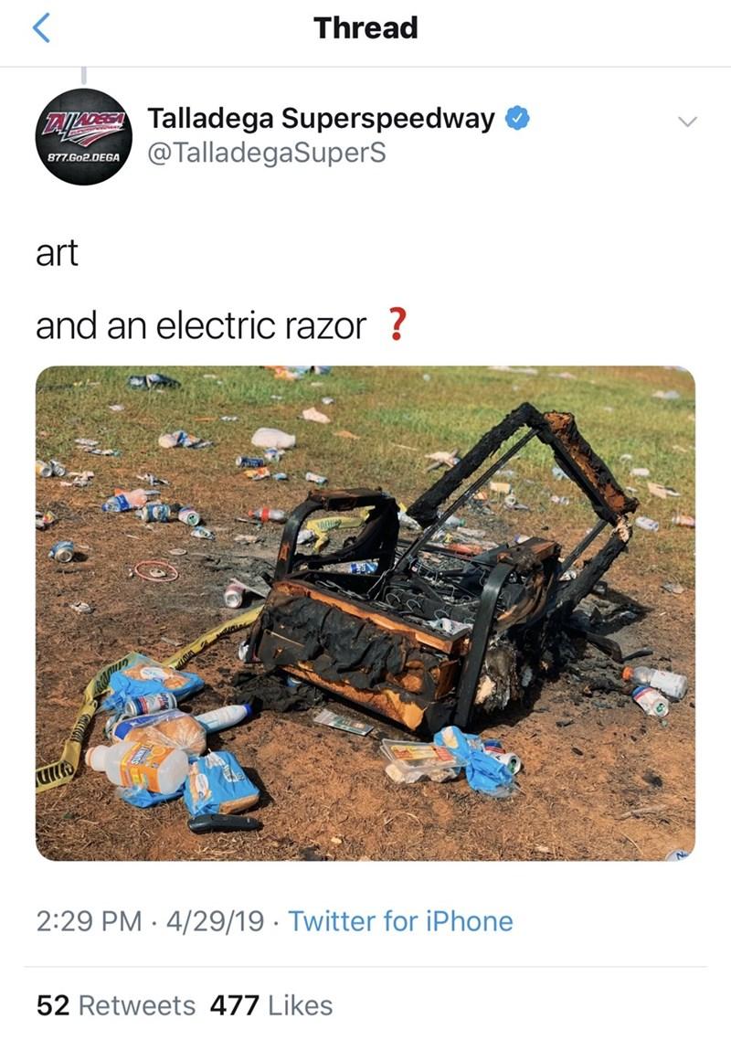 Waste - Thread TAJLceeTalladega Superspeedway @TalladegaSuperS 877.Go2.0EGA art and an electric razor ? 2:29 PM 4/29/19 Twitter for iPhone 52 Retweets 477 Likes