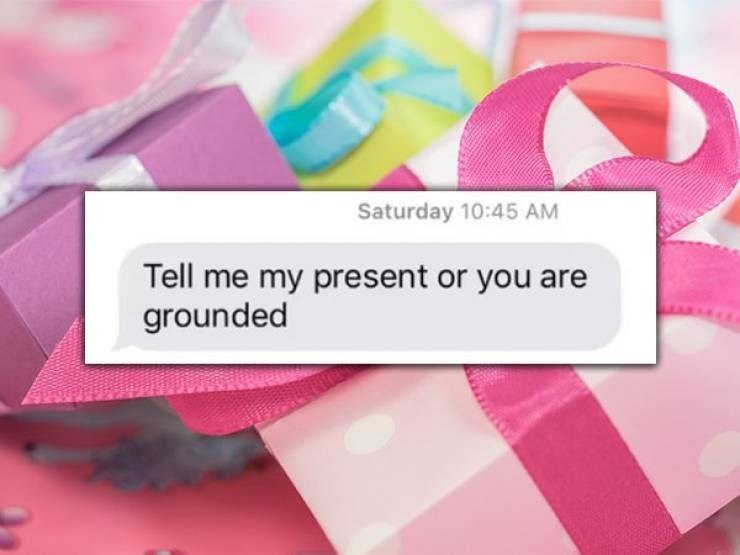 "Funny text conversation where the mom says, ""Tell me my present or you are grounded"""