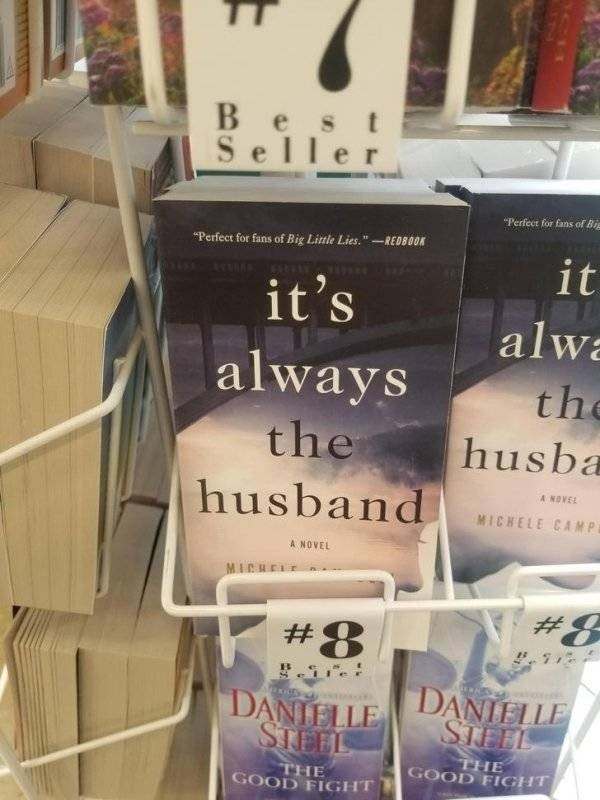 """Product - Best Seller """"Perfeet for fans of Big Perfect for fans of Big Little Lies.""""-REDBOOK it it's alwa always the husband th husba A NOVEL MICHELE CAMP A NOVEL MICHEL #8 er DANIELLE STEEL DANIELLE STEEL THE GOOD FIGHT THE GOOD FIGHT"""