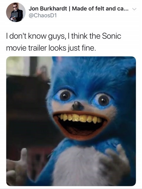 sonic reaction - Product - Jon Burkhardt | Made of felt and ca.. @ChaosD1 I don't know guys, I think the Sonic movie trailer looks just fine. seeu