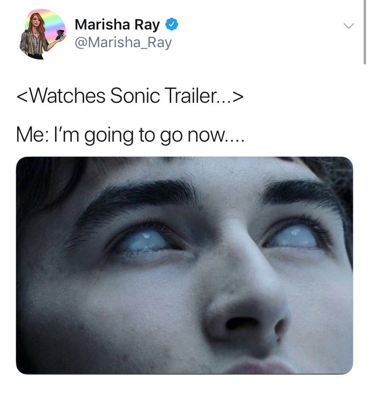 sonic reaction - Face - Marisha Ray @Marisha_Ray <Watches Sonic Trailer...> Me: I'm going to go now....