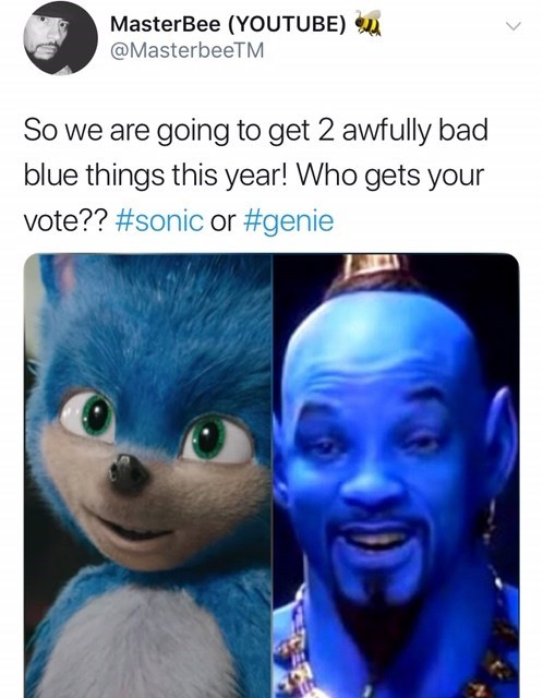 sonic reaction - Text - MasterBee (YOUTUBE) @MasterbeeTM So we are going to get 2 awfully bad blue things this year! Who gets your vote?? #sonic or #genie