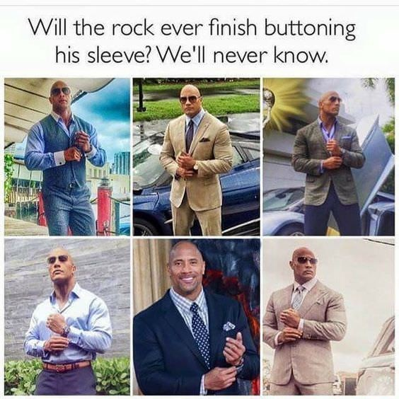 """Caption that reads, """"Will The Rock ever finish buttoning his sleeve? We'll never know"""" above six photos of The Rock appearing to button up his sleeve"""