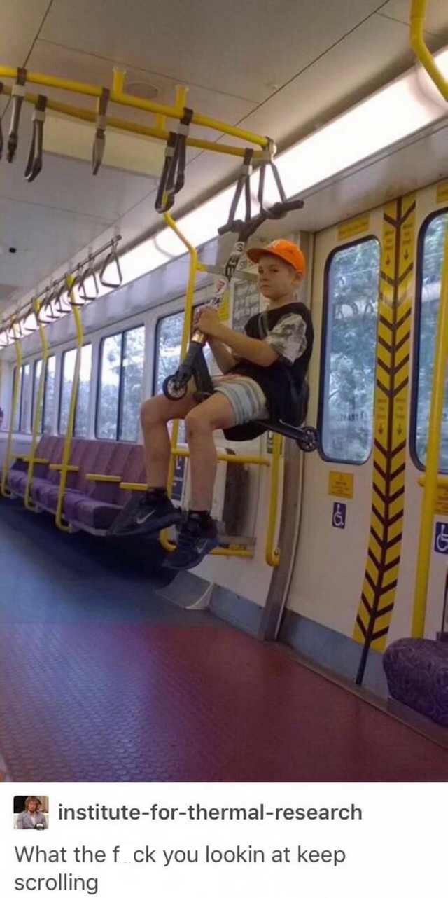 """Funny photo of a kid hanging on some bus hangers by his scooter with Tumblr caption below that reads, """"What the f*ck you lookin' at keep scrolling"""""""