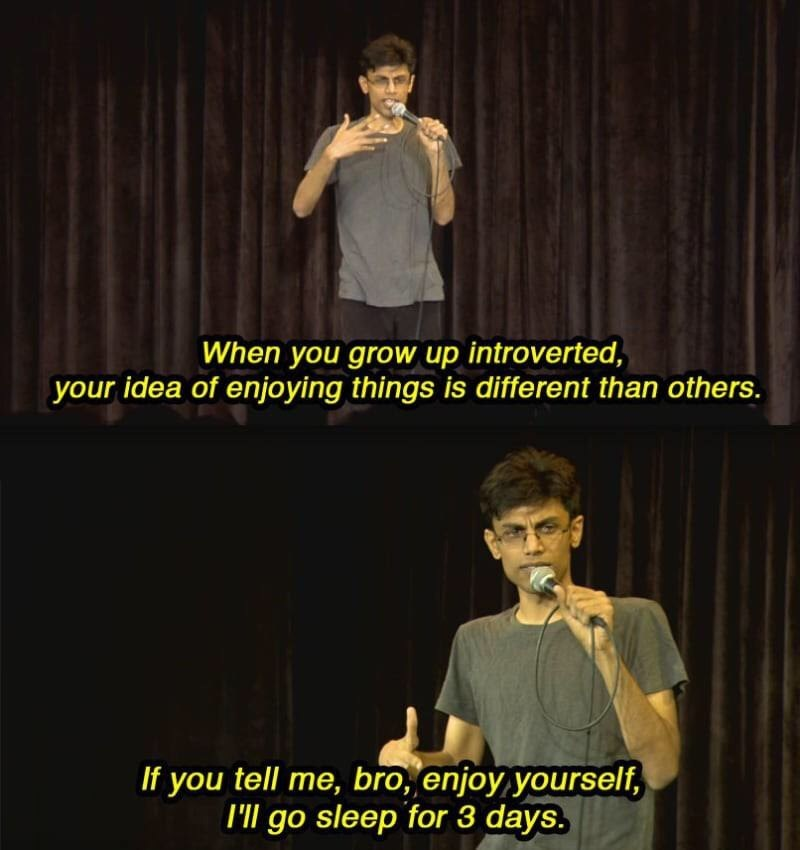 Text - hen you grow up introverted, your idea of enjoying things is different than others If you tell me, bro, enjoy yourself, I'll go sleep for 3 days.