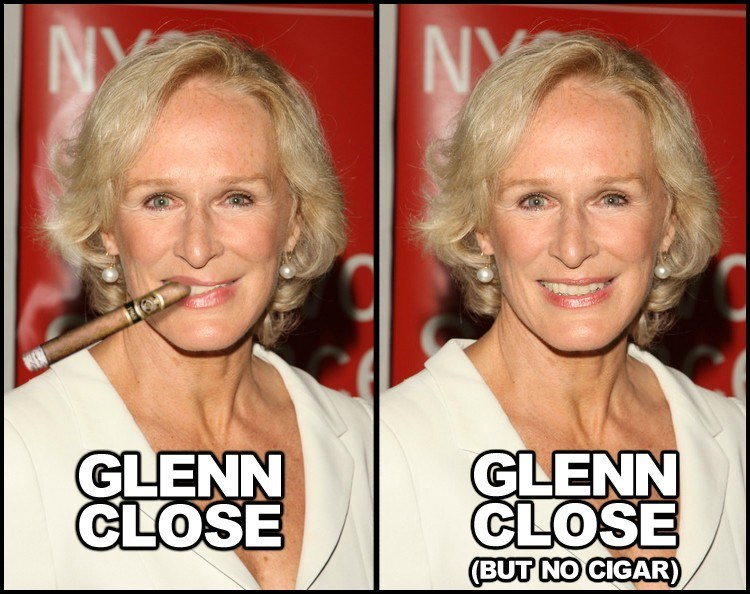 Face - NY GLENN CLOSE (BUT NO CIGAR) GLENN CLOSE