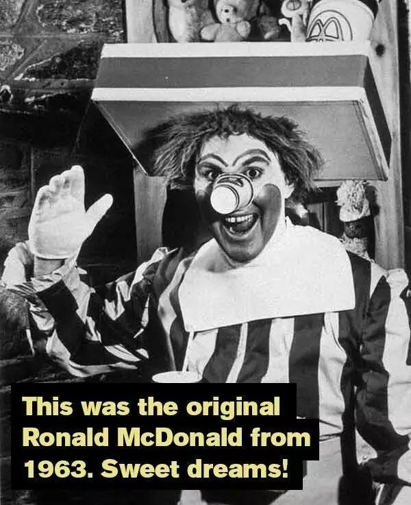 Clown - This was the original Ronald McDonald from 1963. Sweet dreams!