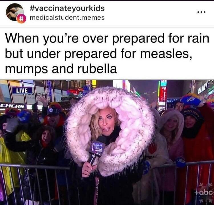 People - #vaccinateyourkids #medicalstudent.memes When you're over prepared for rain but under prepared for measles, mumps and rubella LIVE WHO A CHERS ECKIN LVE 19 abc