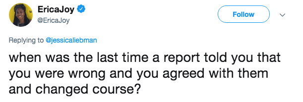 Text - EricaJoy Follow @EricaJoy Replying to @jessicaliebman when was the last time a report told you that you were wrong and you agreed with them and changed course?