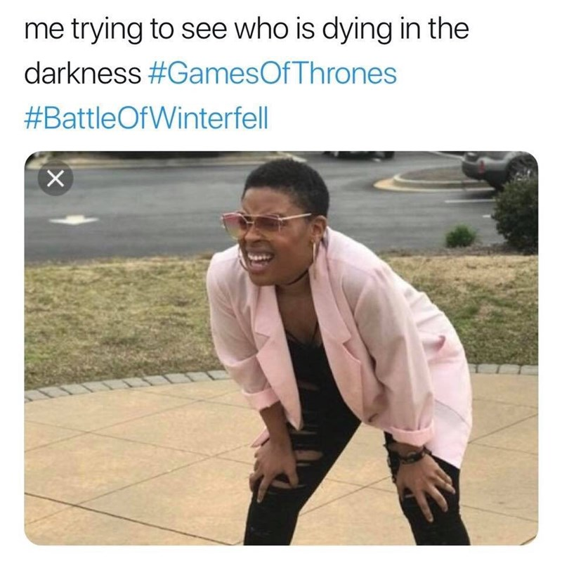 dank memes - Text - me trying to see who is dying in the darkness #GamesOfThrones #BattleOfWinterfell