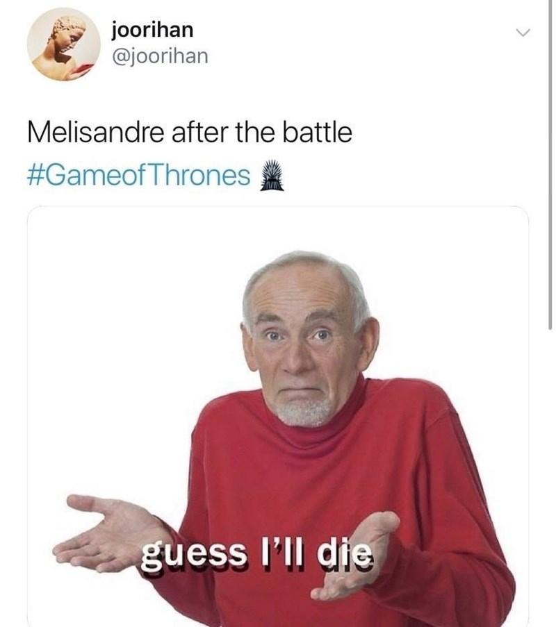dank memes-melisandre after the battle