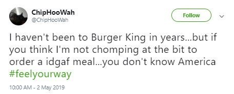 Funny reaction tweet about the Burger King #FeelYourWay campaign