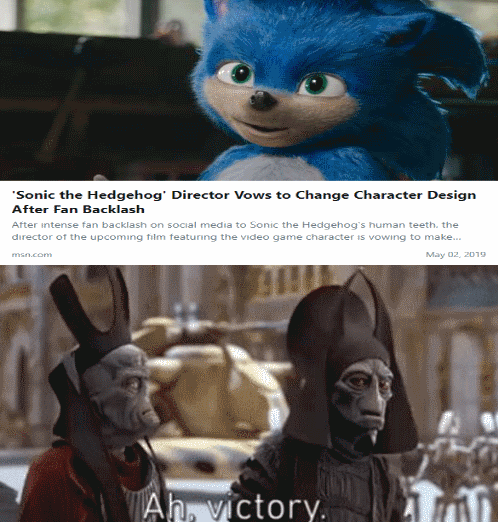 Photo caption - Sonic the Hedgehog' Director Vows to Change Character Design After Fan Backlash After intense fan backlash on social media to Sonic the Hedgehog's human teeth. the director ot the upcoming film featurng the video game character is vowing to make... May 02, 2019 msn.com Ah. victory.