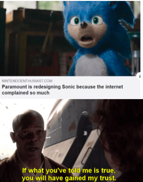 Photo caption - NINTENDOENTHUSIAST.COM Paramount is redesigning Sonic because the internet complained so much If what you've told me is true, you will have gained my trust.