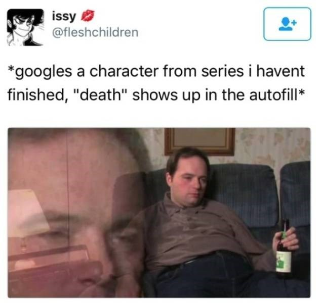 """Text - issy @fleshchildren *googles a character from series i havent finished, """"death"""" shows up in the autofil*"""