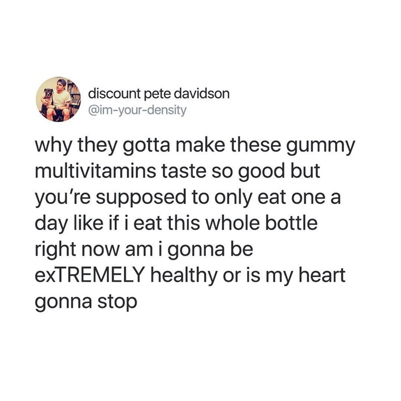 meme about why they make vitamins taste so good