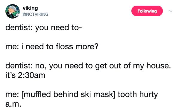meme about visiting your dentist randomly