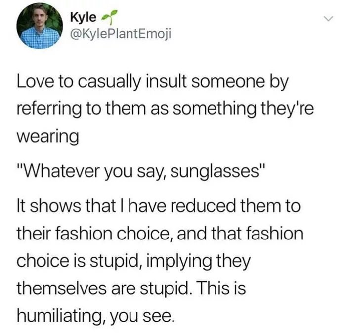 meme about insulting someone by what they're wearing
