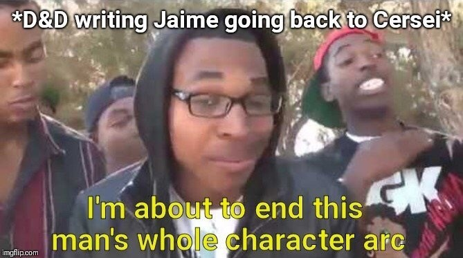 Game of Thrones Season 8 Episode 4 about the writers ruining Jaime's character