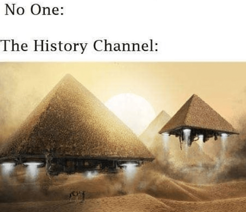 funny meme about history channel.