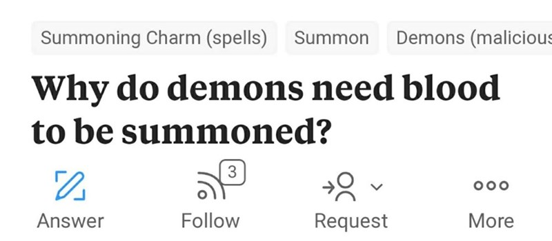 Text - Demons (malicious Summoning Charm (spells) Summon Why do demons need blood to be summoned? 3 OOO Follow More Answer Request