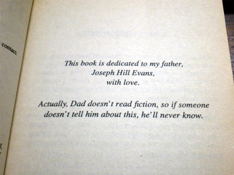 Text - Contact This book is dedicated to my father, Joseph Hill Evans, with love. if Actually, Dad doesn't read fiction, doesn't tell him about this, he' ll never know. someone So