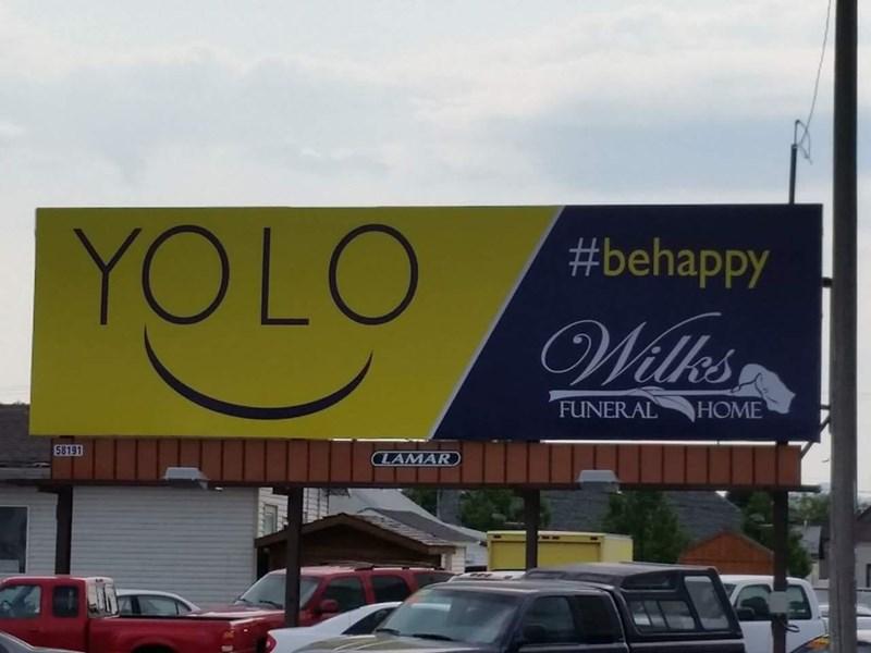 Billboard - YOLO #behappy Wilth's FUNERAL НOME 58191 CLAMAR