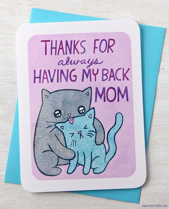 Cat - THANKS FOR aluays HAVING MY BACK MOM 71 www.MYZOETROPE.COM
