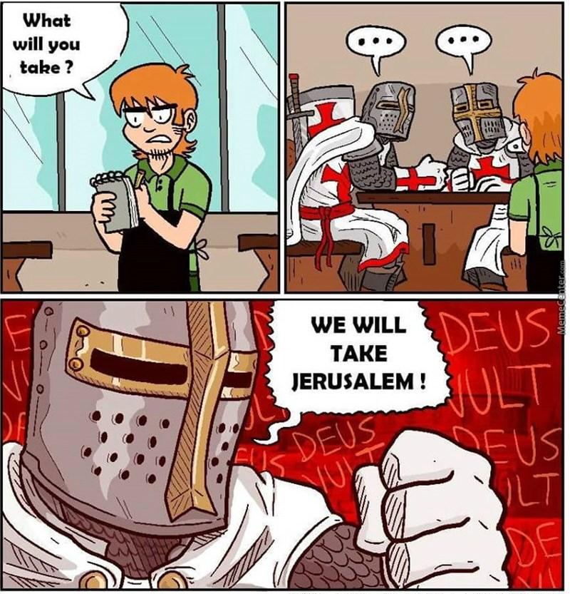 Cartoon - What will you take? DEUS ULT EUS LT DE WE WILL TAKE JERUSALEM! DEUS FIS YU MemeCenterc