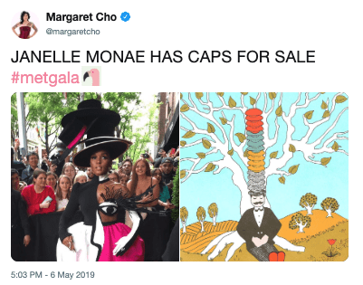 Text - Margaret Cho @margaretcho JANELLE MONAE HAS CAPS FOR SALE #metgala 5:03 PM -6 May 2019