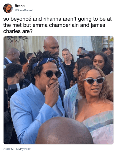 People - Brena BrenaBrasiel so beyoncé and rihanna aren't going to be at the met but emma chamberlain and james charles are? 7:50 PM -5 May 2019