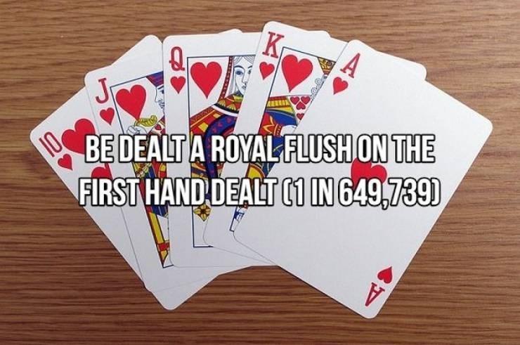 Games - K 10 BE DEALT A ROYAL FLUSH ON THE FIRST HAND DEALT 1 IN649,739)