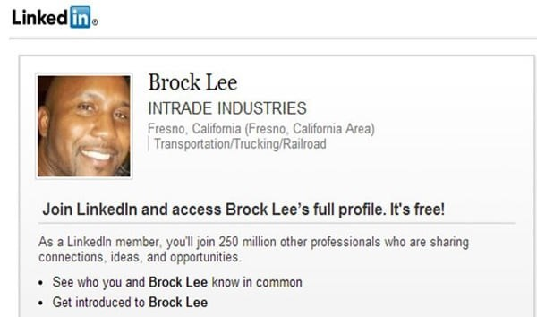 Face - Linked in Brock Lee INTRADE INDUSTRIES Fresno, California (Fresno, California Area) Transportation/Trucking/Railroad Join Linkedin and access Brock Lee's full profile. It's free! As a Linkedlin member, youll join 250 million other professionals who are sharing connections, ideas, and opportunities. See who you and Brock Lee know in common Get introduced to Brock Lee