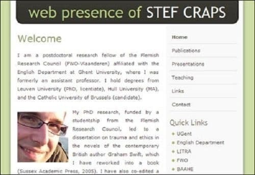 Text - web presence of STEF CRAPS Welcome Home Publicstions am a postdoctoral research feilow of the Flemish Research Council (FNO-Viaanderen) affiated with the Presentations English Department at Ghent University, where 1 was Teaching formerly an assistant professor. 1 hold degrees from Leuven University (PRO, licentiate), Hull University (MA), Links and the Cethelic University of Brussels (candidate). Contact My PHD research, funded by a studentship from the Flemish Quick Links Research Counco