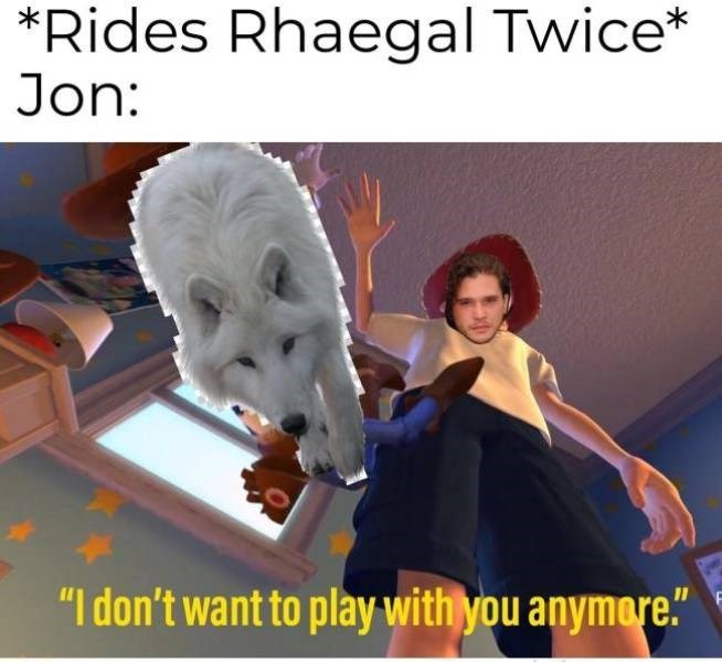 Game of Thrones meme about Jon Snow riding Rhaegal the dragon twice and then getting rid of him.