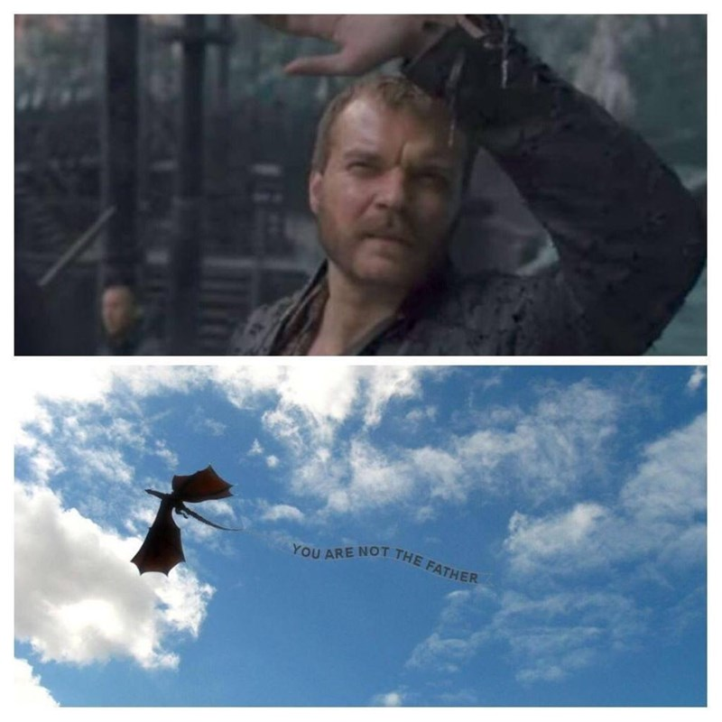 """Game of thrones meme, Euron Greyjoy looking at the sky, dragon flies with banner that says """"You are not the father."""""""