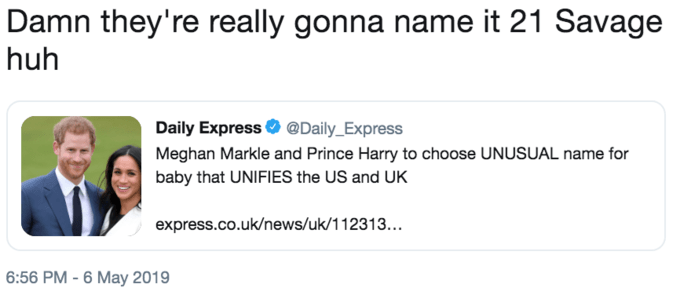 """Funny tweet that reads, """"Damn they're really gonna name it 21 Savage huh"""""""