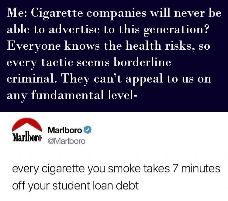 Funny tweet from Marlboro stating that every cigarette you smoke will take off some of the student debt you owe