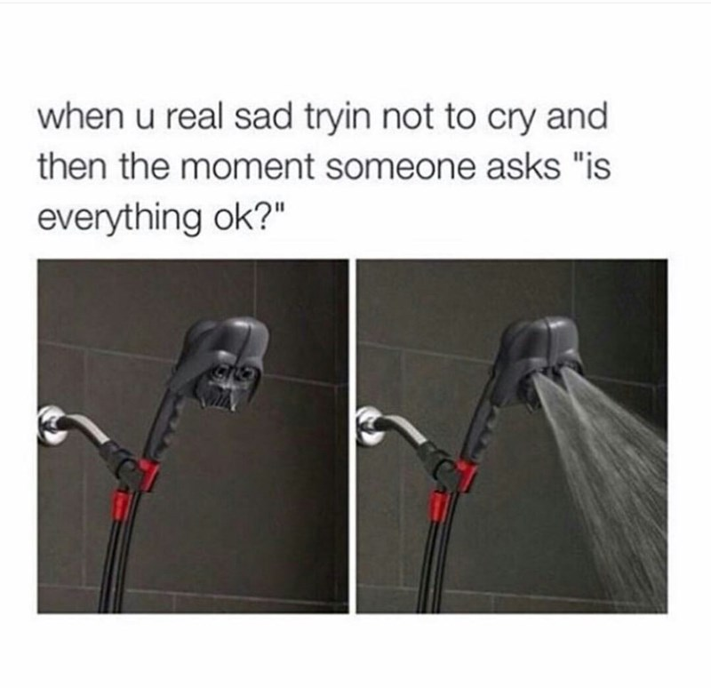 """Product - when u real sad tryin not to cry and then the moment someone asks """"is everything ok?"""""""