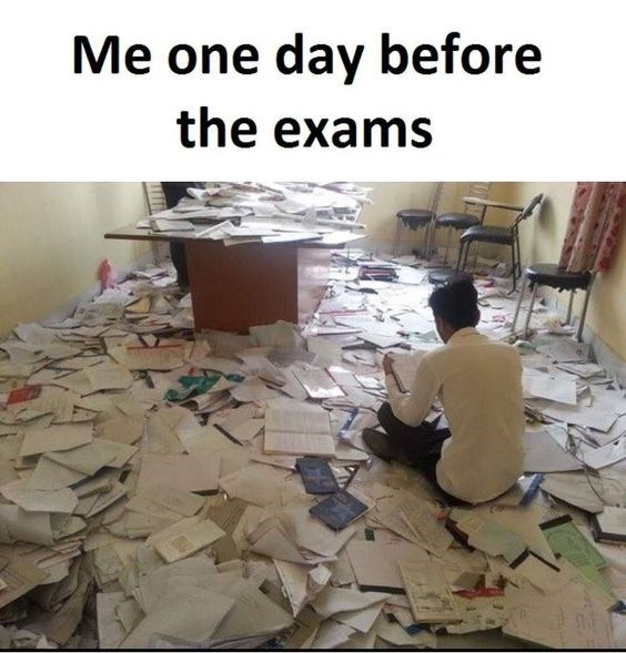 Paper - Me one day before the exams