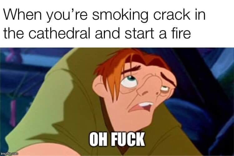 dank memes - Cartoon - When you're smoking crack in the cathedral and start a fire OH FUCK imgflip com