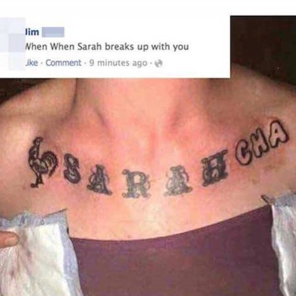 Tattoo - lim When When Sarah breaks up with you Jke Comment 9 minutes ago 82 87GMA