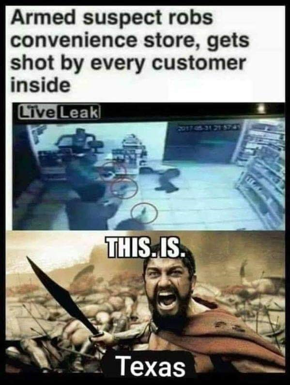 dank memes - Comics - Armed suspect robs convenience store, gets shot by every customer inside Live Leak 017 05 31 21 574 THIS.IS Техas