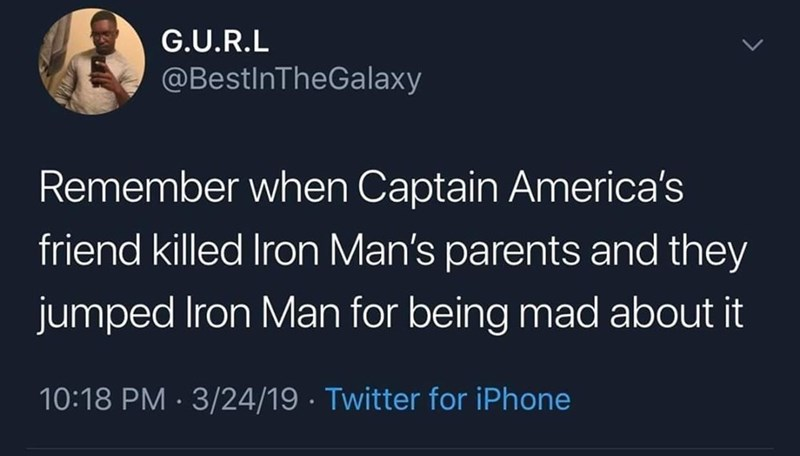 """Funny tweet that reads, """"Remember when Captain America's friend killed Iron Man's parents and they jumped Iron Man for being mad about it"""""""