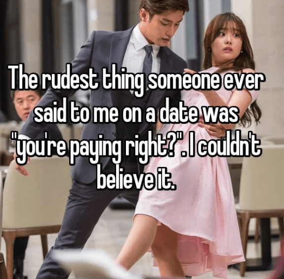 Photo caption - The rudest thing someone ever said to me on a date was youre paying right? Jecaulht believeit