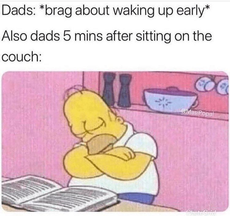 Funny meme about how dads fall asleep on the couch, pic of homer simpson sleeping in chair.